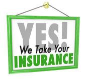 Sì, prendiamo il vostro segno di assicurazione medico dell'ufficio sanitario — Foto Stock