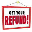 Get Your Refund — Stock Photo