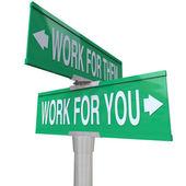 Work for You vs Them Entrepreneur Sign — Stockfoto
