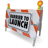 Barrier to Launch Warning Sign — Stock Photo