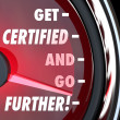 Get Certified and Go Further words on a speedometer — Stock Photo #48126949