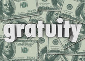 Gratuity word in 3d letters on a background of hundred dollar — Stock Photo
