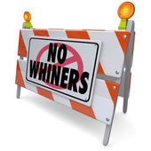 No Whiners words on a construction sign — Stock Photo