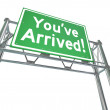 Youve Arrived Freeway Sign Destination Exit Road Direction — Stock Photo
