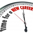 Time for a New Career Clock Change Jobs Work Follow Dreams — Stock Photo #50105401
