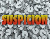 Suspicion Word Question Mark — Stock Photo