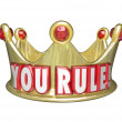 You Rule words on a gold crown — Stock Photo #50443295