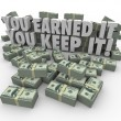You Earned It, You Keep It words surrounded by dollars — Stock Photo #50443603