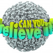Can You Believe It words in 3d letters — Stock Photo #50443871