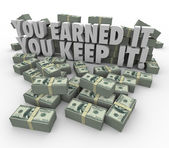You Earned It, You Keep It words surrounded by dollars — Stockfoto