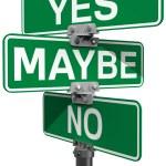 Nein Vielleicht ja Straßenschild Entscheidung — Stockfoto