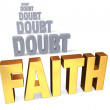 Focus On Faith Over Doubt — Photo