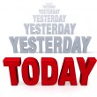 Focus On Today, Not Yesterday — Stock Photo