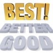 Good, Better, Best! — Stock Photo #39640785