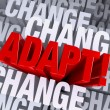 Adapt When Surrounded By Change — Stock Photo #44045557