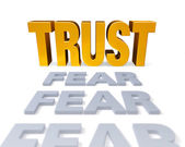 Trust Replaces Fear — Photo