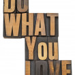 Do what you love in wood type — Stock Photo #10575653