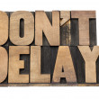 Do not delay in wood type — Stock Photo #19177787