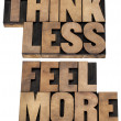 Think less, feel more — Stock Photo