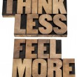 Think less, feel more — Foto Stock