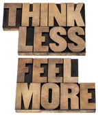 Think less, feel more — 图库照片