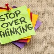 Stop overthinking reminder — Stock Photo