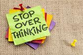 Stop overthinking reminder — Stock Photo