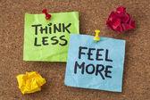Pensar menos, sentir mais conselhos — Foto Stock