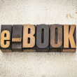 E-book word in wood type — Stock Photo