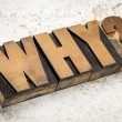 Why question in wood type — Stock Photo #29572487