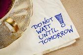 Do not wait until tomorrow — Stock Photo
