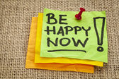 Be happy now — Stock Photo