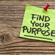 Stock Photo: Find your purpose reminder