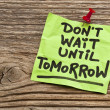Stock Photo: Do not wait until tomorrow