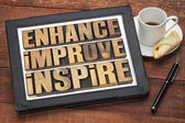 Enhance, improve, inspire — Stock Photo