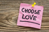 Choose love reminder — Stock Photo