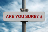 Street sign - Are you sure — Stock Photo