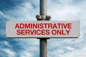 Letrero de la calle - servicios administrativos solamente — Foto de Stock