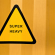 Super heavy sign — 图库照片