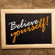 Believe yourself, motivational messsage — Stock Photo