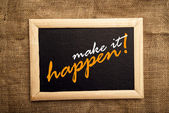 Make it happen, motivational messsage — Stock Photo