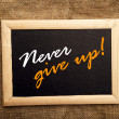 Never give up, motivational message — Stock Photo #40279877