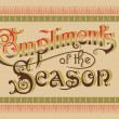 Vintage greeting 'Compliments of the Season' (vector) — Stock Vector