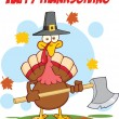Happy Thanksgiving Greeting With Turkey With Pilgrim Hat And Axe — Stock Photo
