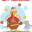 Happy Thanksgiving Greeting With Turkey With Ax — Stock Photo