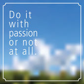 Quote - Do it with PASSION or not at all — Stock Vector