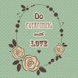 "Stock Vector: Quote ""Do everything with love"""