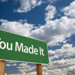 Stock Photo: You Made It Green Road Sign