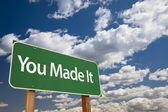 You Made It Green Road Sign — Stock Photo