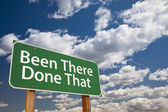 Been There Done That Green Road Sign Over Sky — Stock Photo